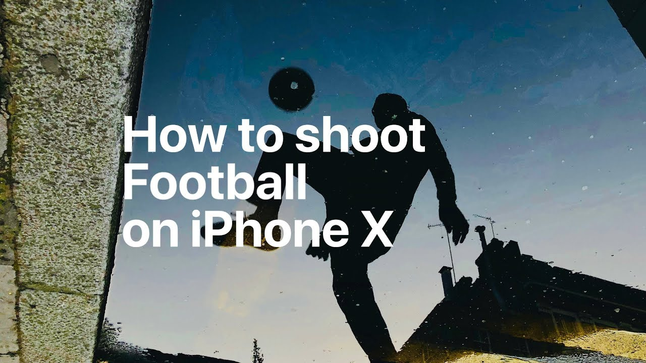 How to shoot Football on iPhone X