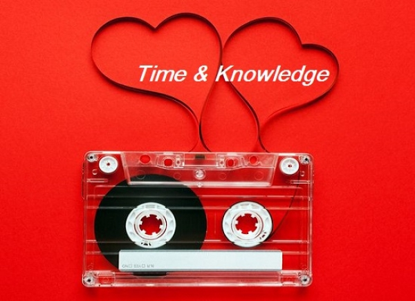 Time, Knowledge &   Love