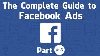 The Complete Guide to Facebook Advertising 2019 (5)
