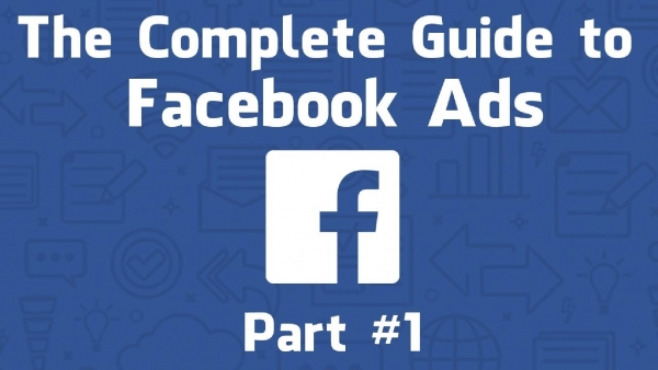 The Complete Guide to Facebook Advertising 2019 (7)