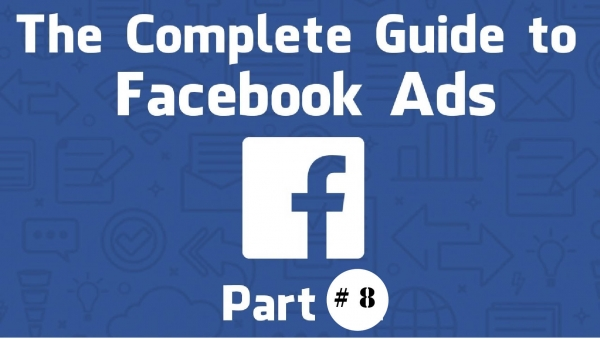 The Complete Guide to Facebook Advertising 2019 (8)